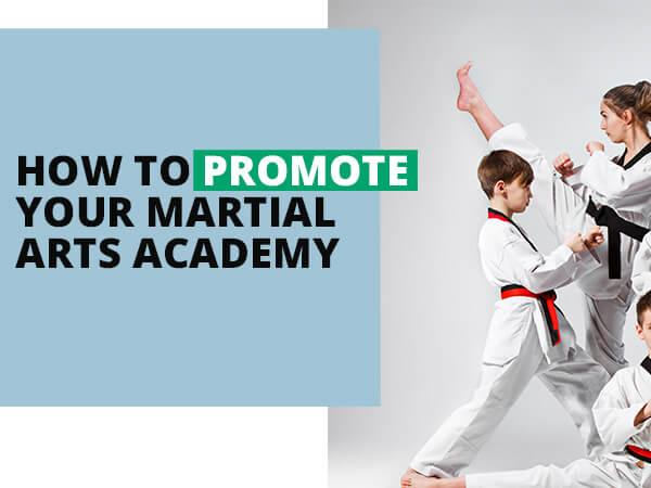 How to Promote Your Martial Arts Academy | Easy Gym Software