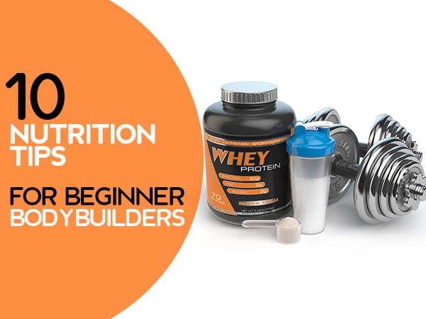 10 Nutrition Tips for Beginner Bodybuilders