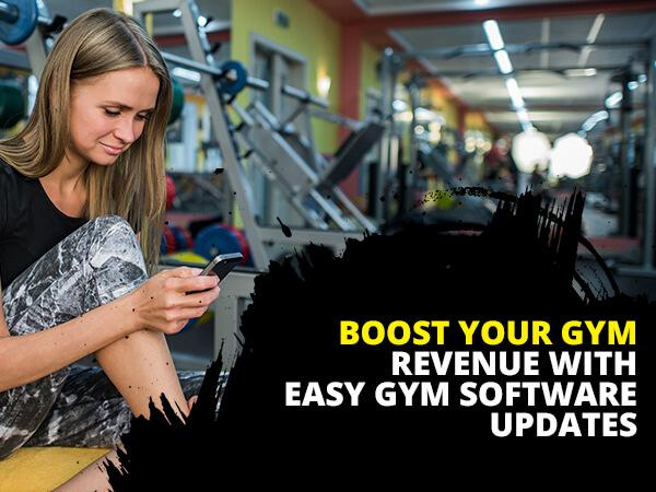 Boost Your Gym Revenue with Easy Gym Software Updates | Easy Gym Software